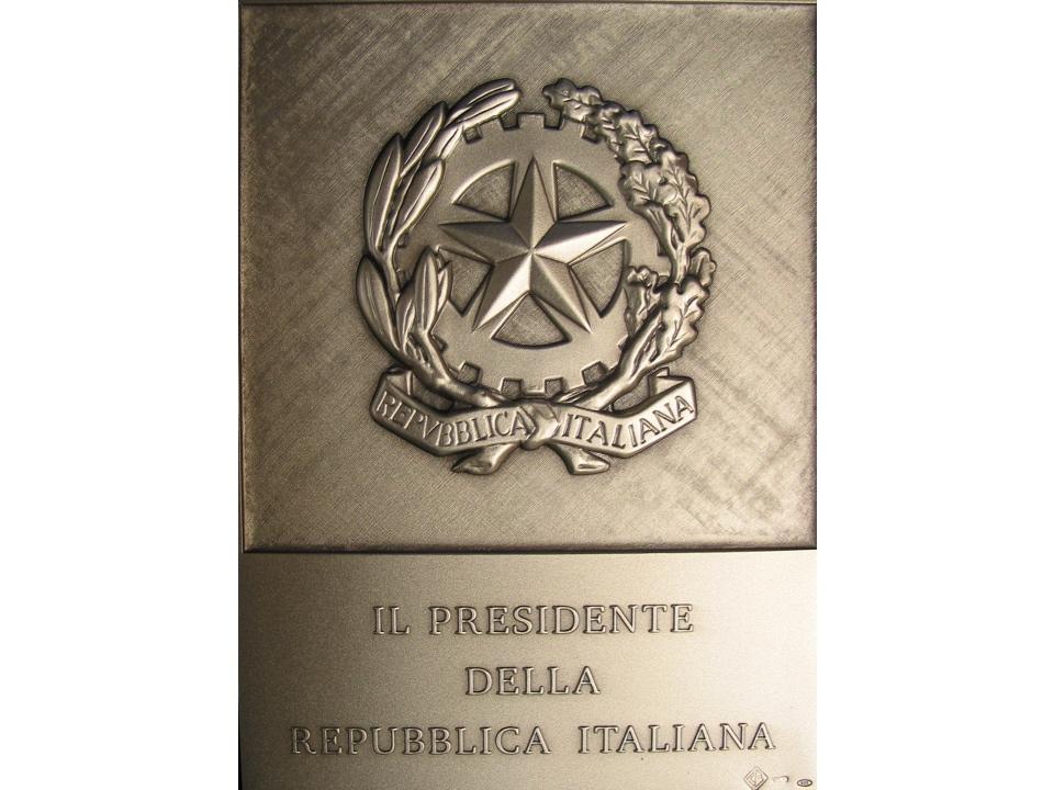 Targa d'argento dal Presidente della Repubblica Carlo Azeglio Ciampi